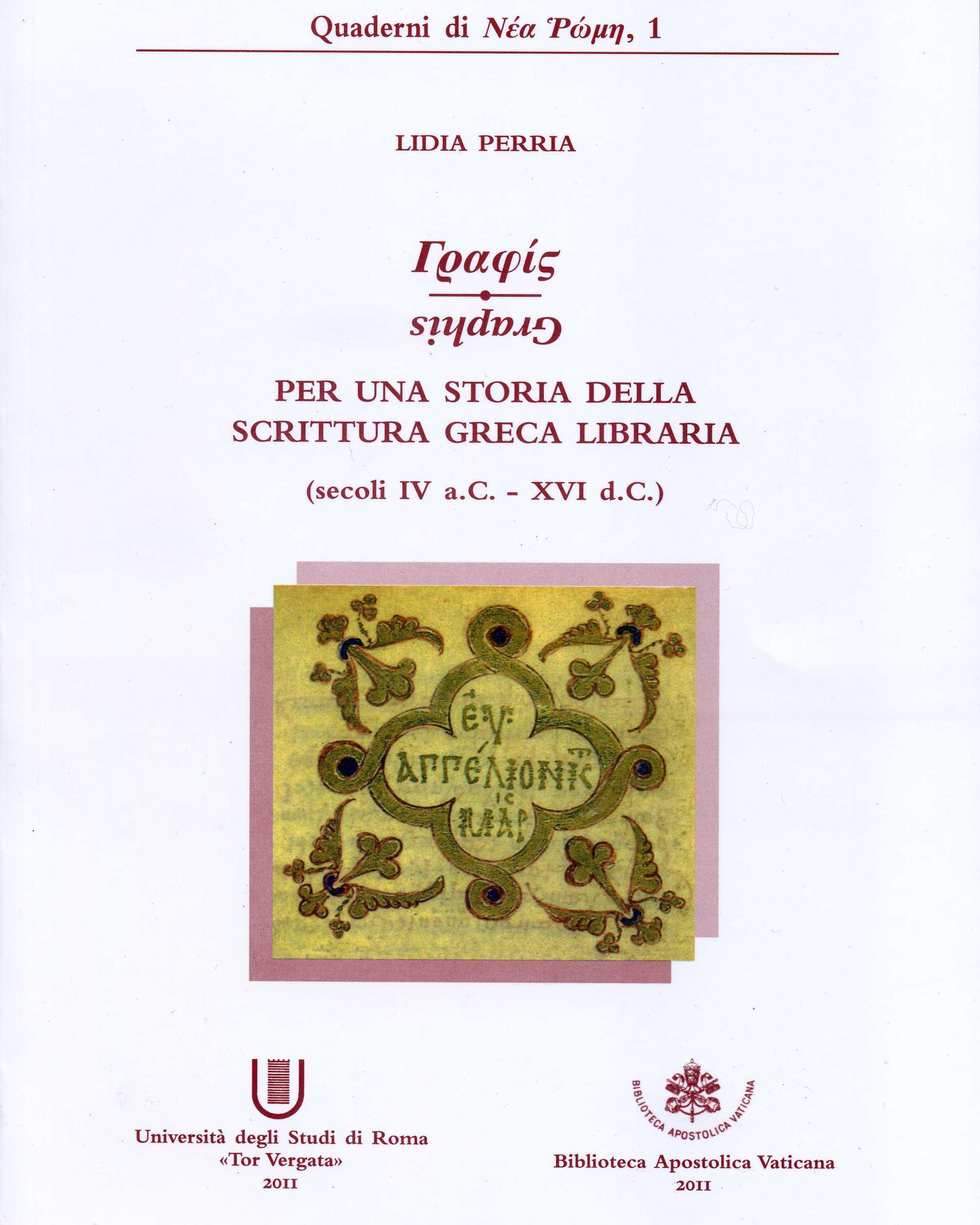 Graphis. Per una storia della scrittura greca libraria (secoli IV a.C.-XVI d.C.).