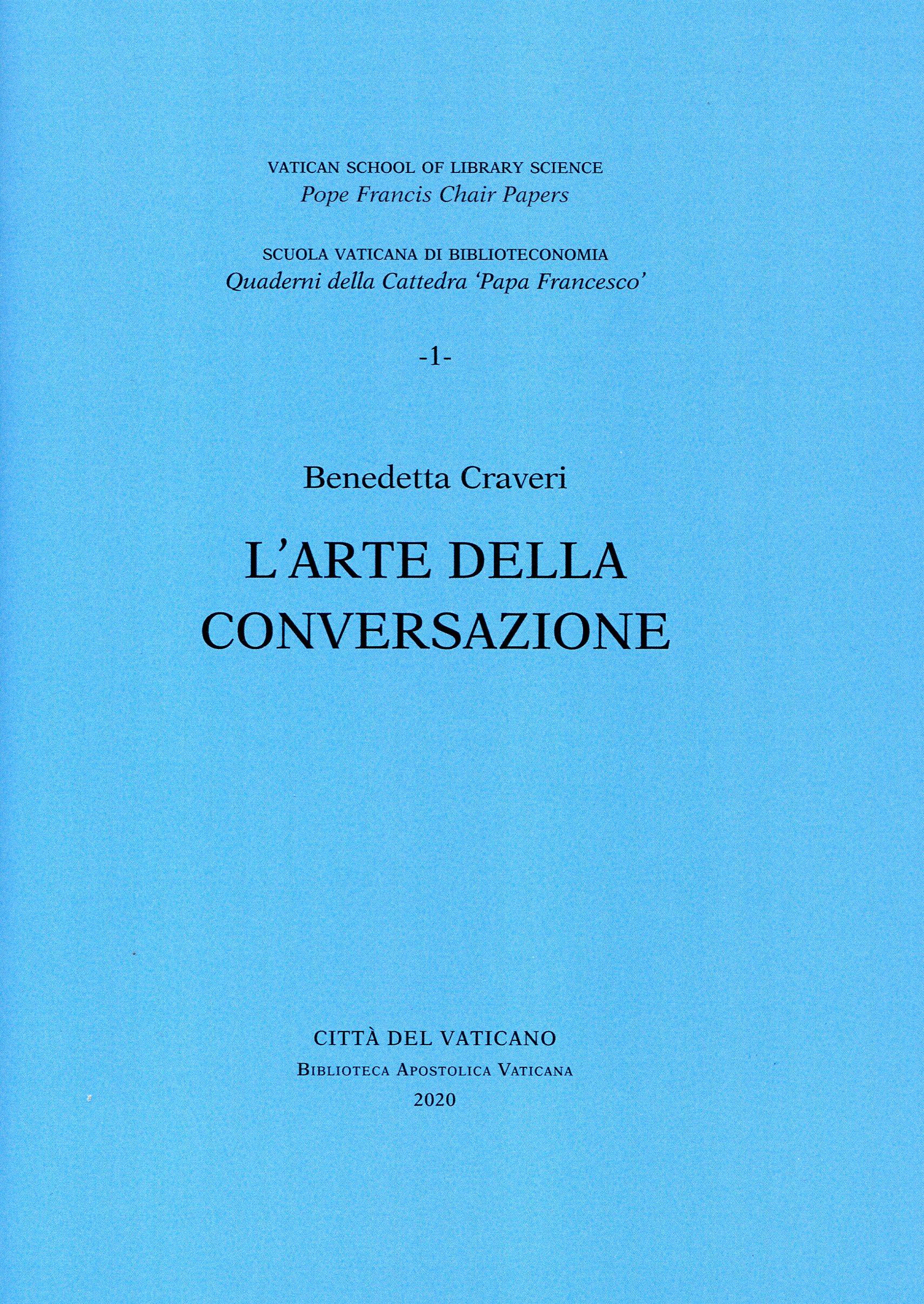 L'arte della conversazione. Conferenza tenuta alla Biblioteca Apostolica Vaticana, 8 ottobre 2019.