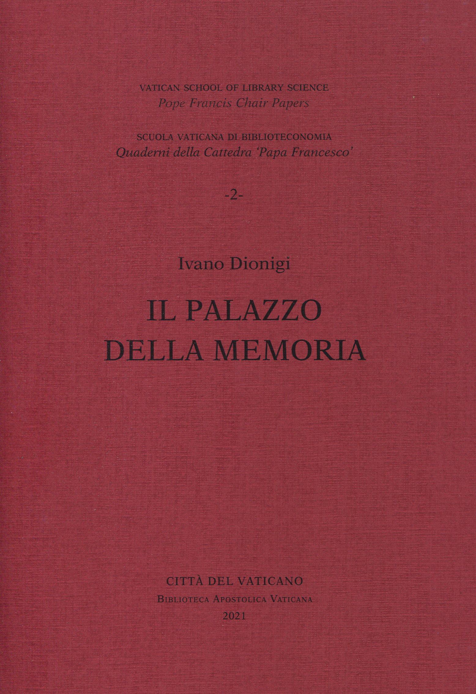 Il palazzo della memoria. Conferenza tenuta alla Biblioteca Apostolica Vaticana, 26 marzo 2019.