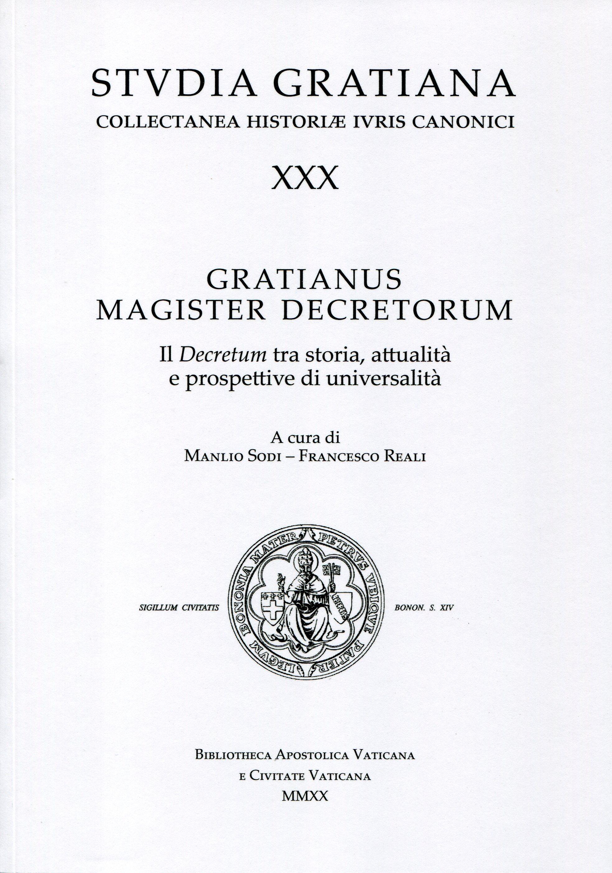 Gratianus magister decretorum. Il Decretum tra storia, attualità e prospettive di universalità.