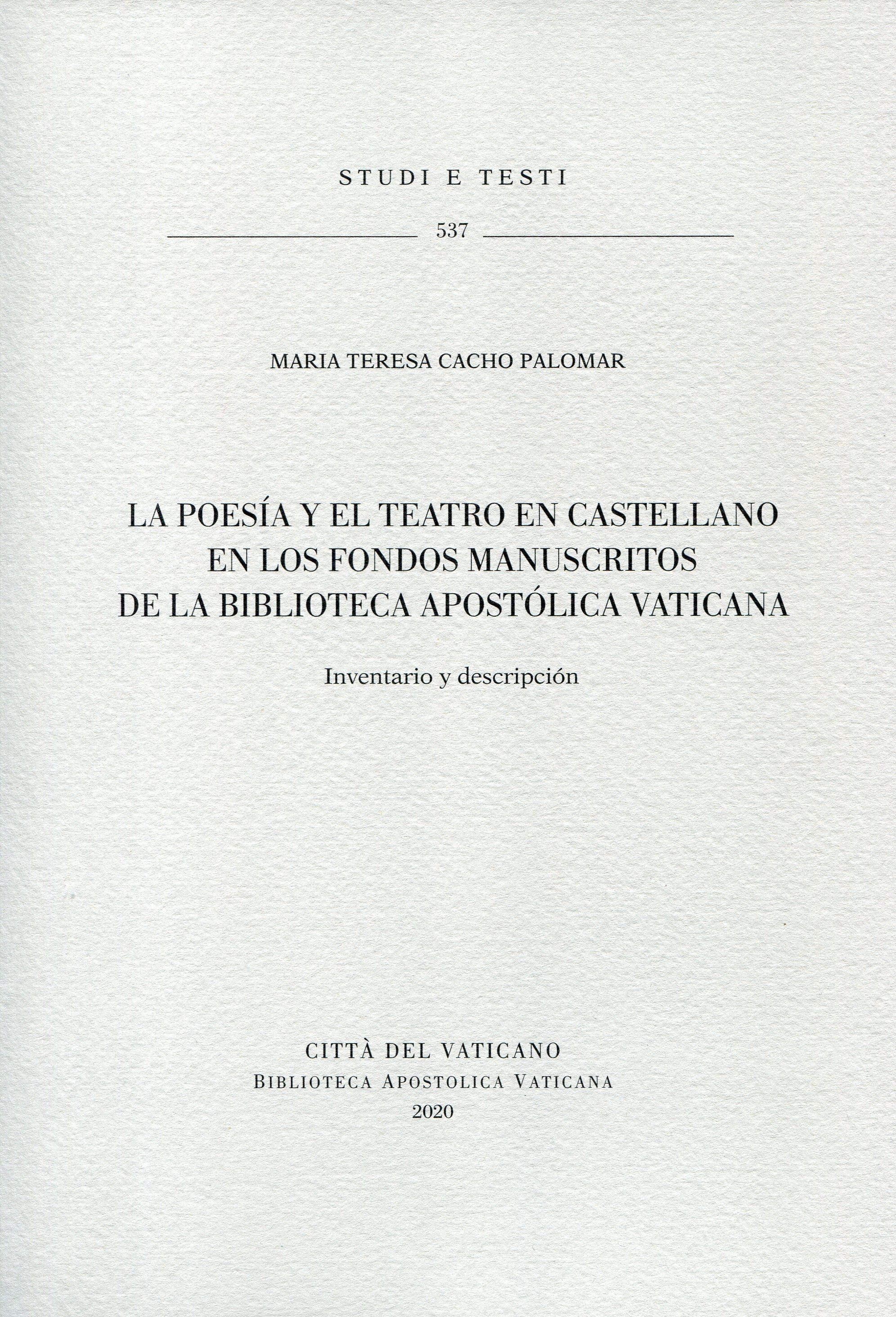 La poesía y el teatro en castellano en los fondos manuscritos de la Biblioteca Apostólica Vaticana. Inventario y descripción.
