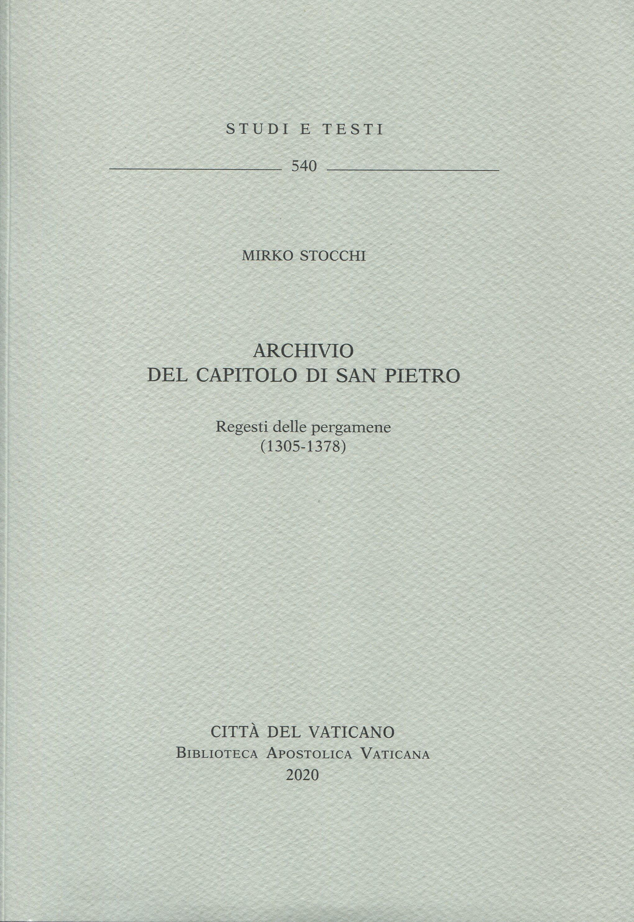 Archivio del Capitolo di San Pietro. Regesti delle pergamene (1305-1378).