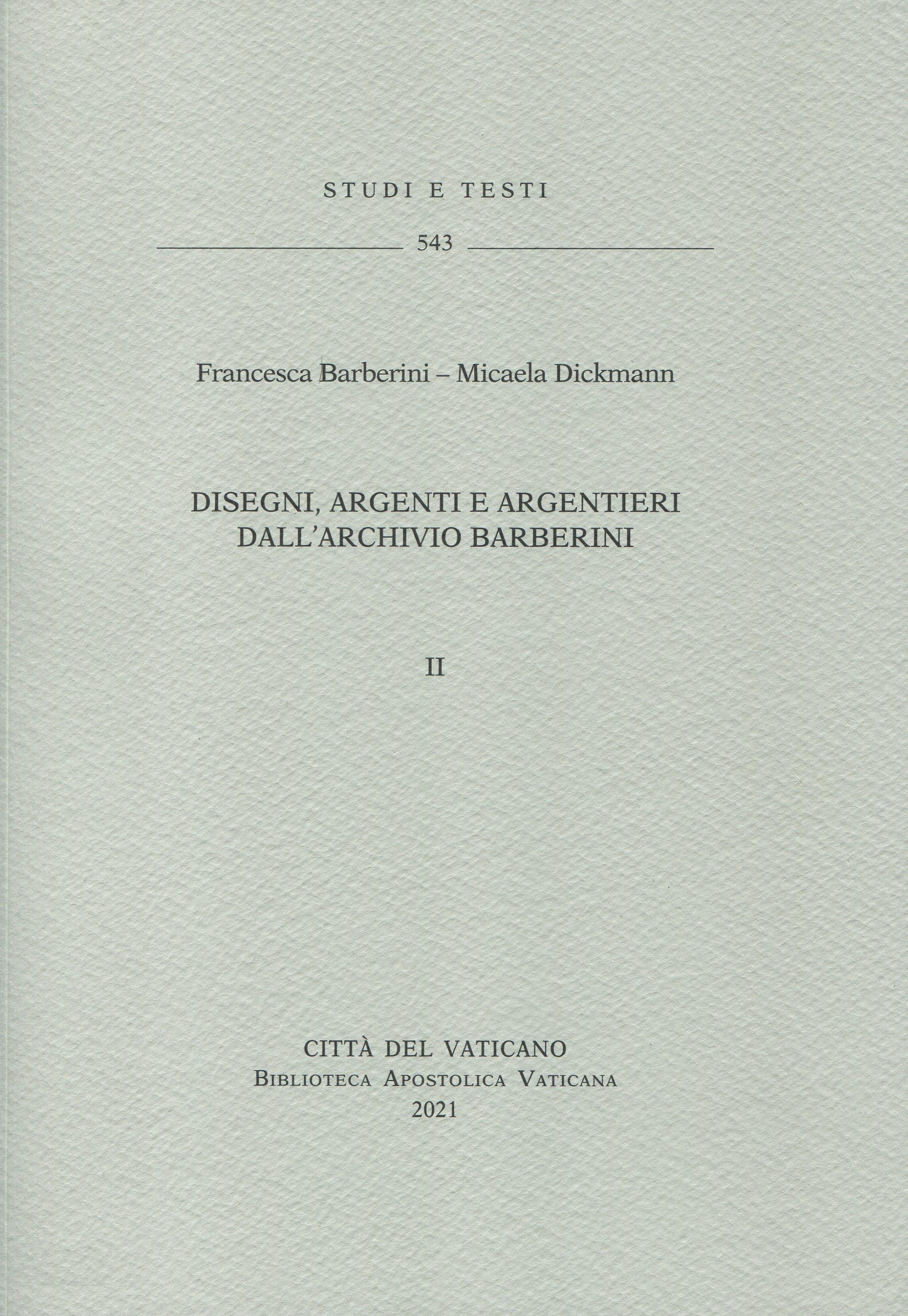 Disegni, argenti e argentieri dall'Archivio Barberini. ‒ Vol. II.