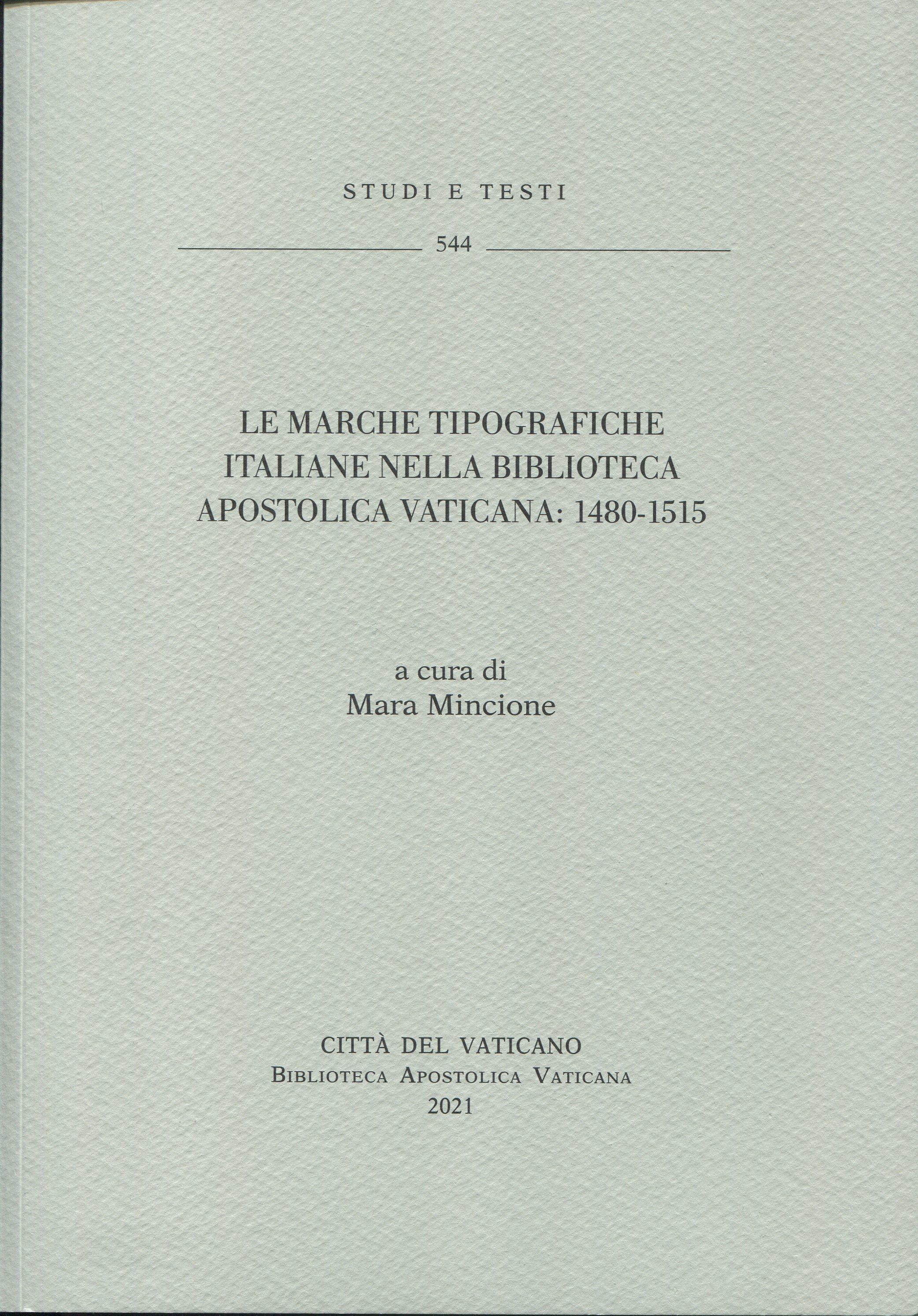 Le marche tipografiche italiane nella Biblioteca Apostolica Vaticana: 1480-1515.